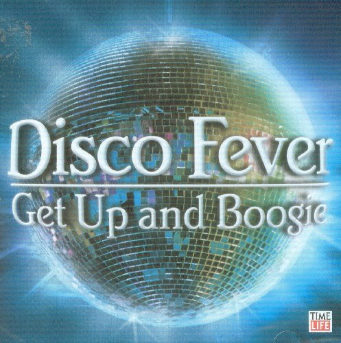 Disco Fever - Get Up and Boogie