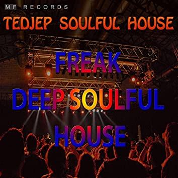 Freak Deep Soulful House
