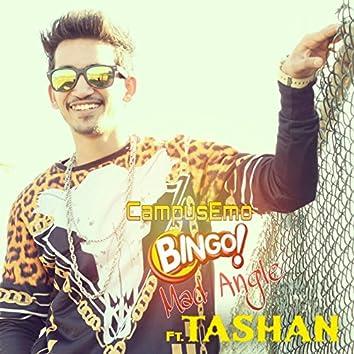 Bingo Mad Angle (feat. Tashan)