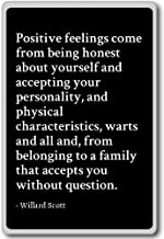 Positive feelings come from being honest abou... - Willard Scott quotes fridge magnet, Black