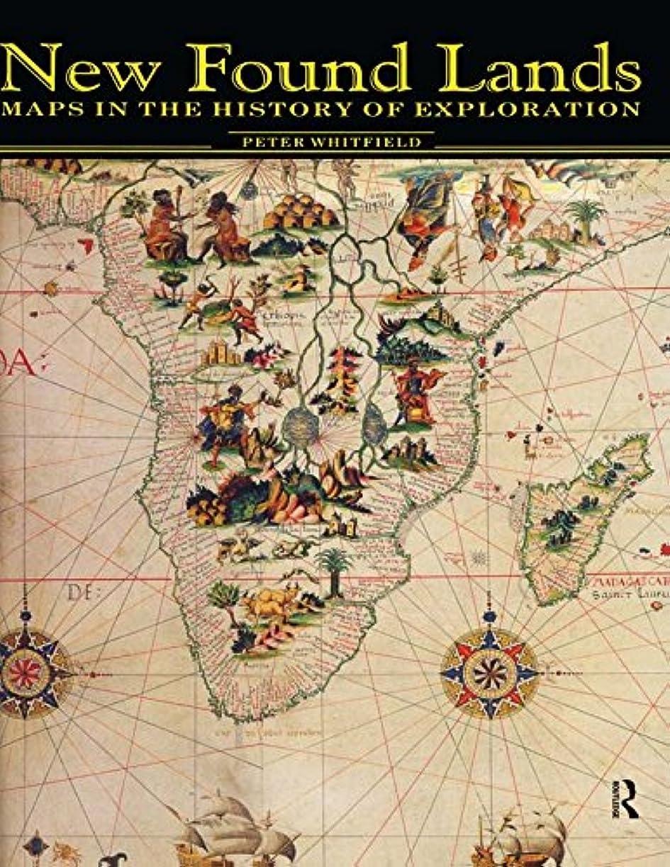 古風な保証壮大なNew Found Lands: Maps in the History of Exploration (English Edition)