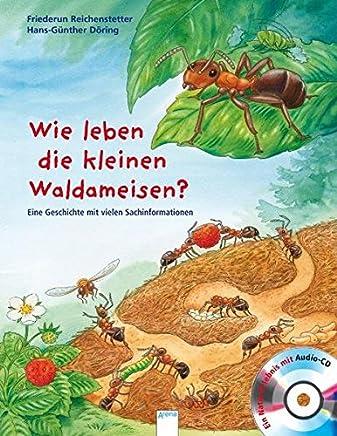 Wie leben die kleinen Waldaeisen? Eine Geschichte it vielen Sachinforationen Sachbilderbuch by Hans-Günther Döring