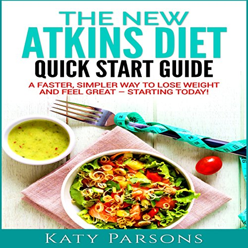 The New Atkins Diet Quick Start Guide audiobook cover art