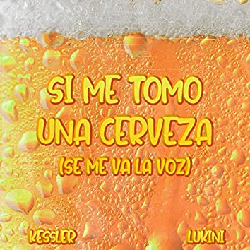 Si Me Tomo Una Cerveza (Se Me Va La Voz) (Remix)