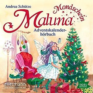 Das Adventskalenderhörbuch     Maluna Mondschein              Autor:                                                                                                                                 Andrea Schütze                               Sprecher:                                                                                                                                 Cathlen Gawlich                      Spieldauer: 2 Std. und 3 Min.     11 Bewertungen     Gesamt 4,5