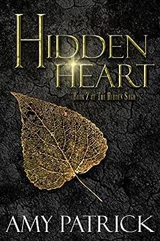 Hidden Heart, Book 2 of the Hidden Saga by [Amy Patrick]
