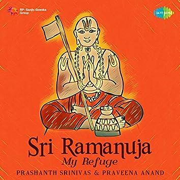 Sri Ramanuja My Refuge