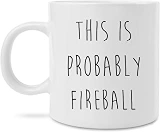 This is Probably Wine Beer Champagne Fire Ball Jack and Coke novelty coffee mug, coffee, gifts under 20, gift for her, coffee cup, kneading cat, crazy cat lady (Probably Fireball)