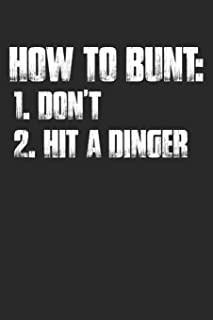 How to Bunt: 1. Don't. 2. Hit a Dinger: Funny Baseball Saying Notebook (6x9) for Sports Statistics, Daily Journals, To-Do ...