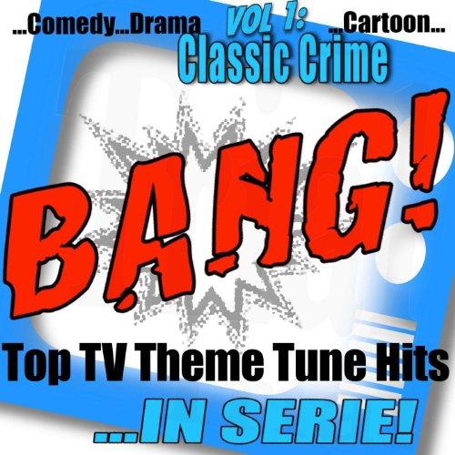 Bang! - Top TV Theme Tune Hits Vol. 1 Classic Crime