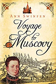 Voyage to Muscovy (The Chronicles of Christoval Alvarez Book 6) by [Ann Swinfen]