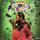 Froot Loops [Explicit]