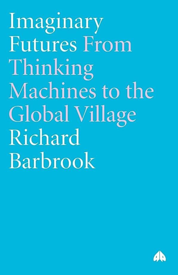 甘い庭園レジデンスImaginary Futures: From Thinking Machines to the Global Village