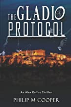 The Gladio Protocol: A thriller of a ride that you won`t be able to put down. (An Alex Kalfas Thriller)