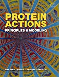 Protein Actions: Principles and Modeling - Ivet Bahar