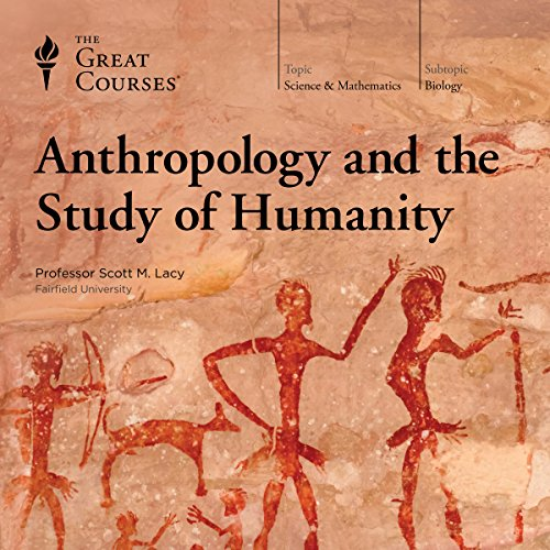 Anthropology and the Study of Humanity audiobook cover art