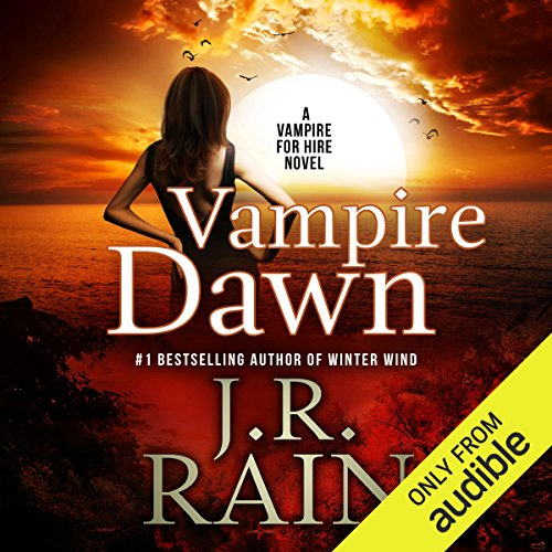 Vampire Dawn     Vampire for Hire, Book 5               By:                                                                                                                                 J. R. Rain                               Narrated by:                                                                                                                                 Dina Pearlman                      Length: 4 hrs and 29 mins     590 ratings     Overall 4.4