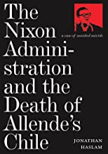 Dowload The Nixon Administration and the Death of Allende's Chile: A Case of Assisted Suicide 1844670309/ English PDF
