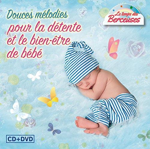 Le Temps des Berceuses Vol 2-Douces Mélodies pour la Détente et Le Bien Être de Bébé
