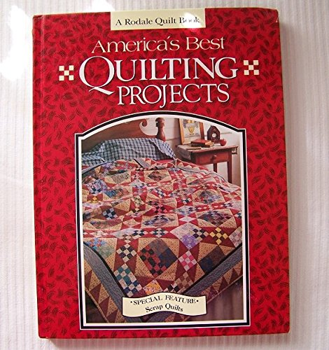 America's Best Quilting Projects - Special Feature Scrap Quilts: A Rodale Quilt Book