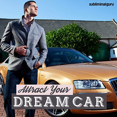Attract Your Dream Car - Subliminal Messages cover art