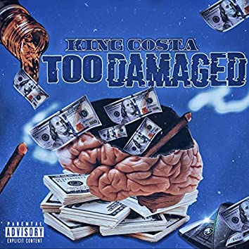 Too Damaged