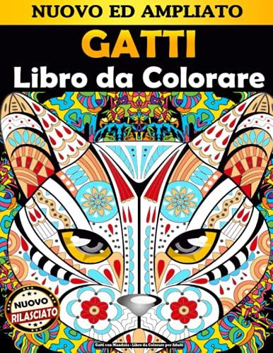Gatti con Mandala - Libro da Colorare per Adulti: Bellissimi gattini, gatti dolci, affettuosi e bellissimi. Libro da colorare per gli amanti dei ... con motivi rilassanti. (Grande formato) !!
