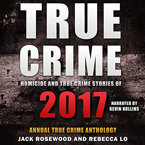 Homicide & True Crime Stories of 2017 cover art