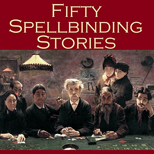 Fifty Spellbinding Stories audiobook cover art