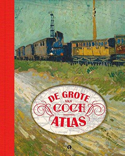 De grote van Gogh atlas: (exclusieve uitgave met 2 dvd's)