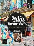 Un día en Buenos Aires. Buch + Audio online: Un día, una ciudad, una historia. Buch + Audio online