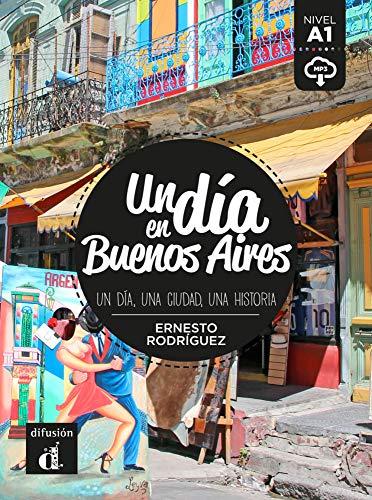 Un día en Buenos Aires: Un día, una ciudad, una historia. Buch + Audio online