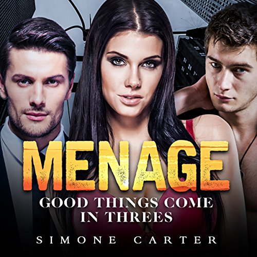 Menage: Good Things Come in Threes                   By:                                                                                                                                 Simone Carter                               Narrated by:                                                                                                                                 Lissa Blackwell                      Length: 1 hr and 31 mins     32 ratings     Overall 3.8