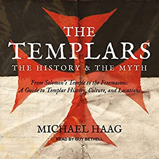 The Templars     The History and the Myth: From Solomon's Temple to the Freemasons              By:                                                                                                                                 Michael Haag                               Narrated by:                                                                                                                                 Guy Bethell                      Length: 11 hrs and 6 mins     79 ratings     Overall 4.1