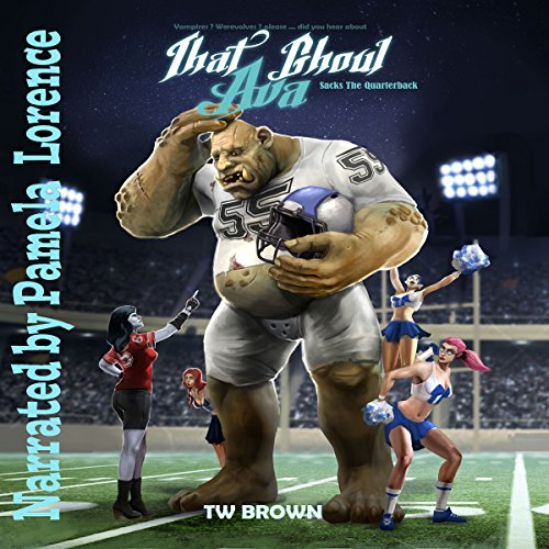 That Ghoul Ava Sacks a Quarterback: audiobook cover art