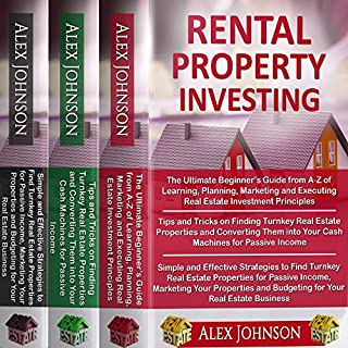 Rental Property Investing: 3 Books in 1     The Ultimate Beginner's Guide, Tips and Tricks to Find Turnkey Real Estate Properties and Simple and Effective Strategies to Find Turnkey Properties              By:                                                                                                                                 Alex Johnson                               Narrated by:                                                                                                                                 Pete Beretta                      Length: 4 hrs and 1 min     9 ratings     Overall 5.0