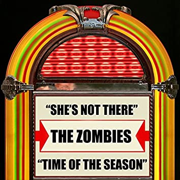 She's Not There / Time Of The Season
