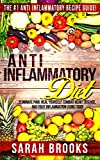 Anti Inflammatory Diet: Anti Inflammatory Diet: The #1 Anti Inflammatory Recipe Guide! - Eliminate Pain, Heal Yourself, Combat Heart Disease, And Fight ... Alkaline Weight Loss, Sugar Addiction)