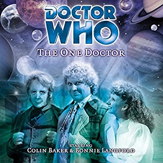 Doctor Who - The One Doctor                   By:                                                                                                                                 Gareth Roberts,                                                                                        Clayton Hickman                               Narrated by:                                                                                                                                 Colin Baker,                                                                                        Bonnie Langford,                                                                                        Christopher Biggins                      Length: 1 hr and 57 mins     5 ratings     Overall 4.4