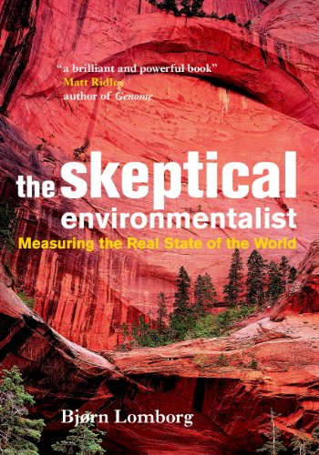 The Skeptical Environmentalist: Measuring the Real State of the World (English Edition)