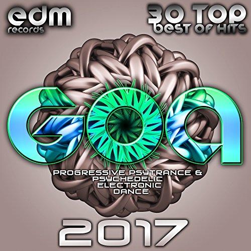Goa 2017 - 30 Top Best Of Hits Progressive Psytrance & Psychedelic Electronic Dance