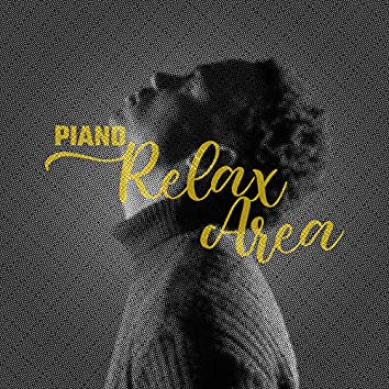Piano Relax Area: 2020 New Piano Only Relaxation Hits, Perfect Piano Melodies for Your Rest and Calm Down