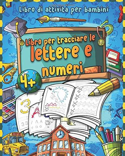Libro per tracciare le lettere e numeri: Prescolastica bambini e Libri per bambini - Libri da colorare e per tracciare Libri per imparare a scrivere ... di Prelettura e Libro di attività per bambini