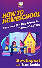 How To Homeschool: Your Step-By-Step Guide To Homeschooling
