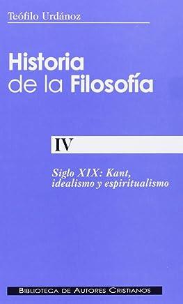 Historia de la filosofía: Siglo XIX : Kant, idealismo y espiritualismo: 4