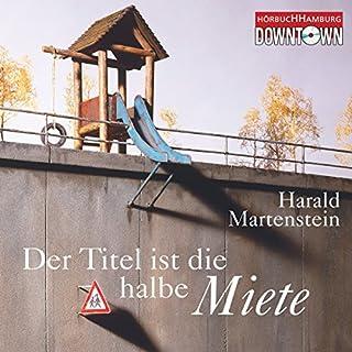 Der Titel ist die halbe Miete                   Autor:                                                                                                                                 Harald Martenstein                               Sprecher:                                                                                                                                 Harald Martenstein                      Spieldauer: 1 Std. und 16 Min.     20 Bewertungen     Gesamt 3,9