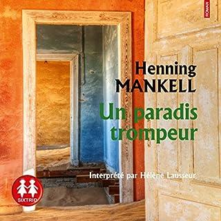 Un paradis trompeur                   De :                                                                                                                                 Henning Mankell                               Lu par :                                                                                                                                 Hélène Lausseur                      Durée : 9 h et 9 min     5 notations     Global 5,0