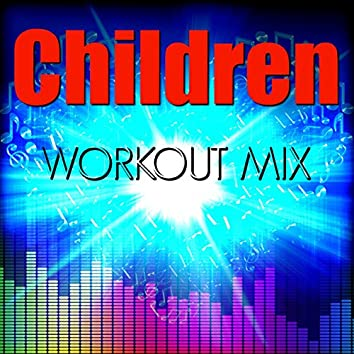 Children (Workout Mix) - Single