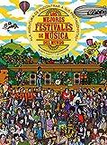 Los mejores festivales de música: La aventura de encontrar a sus protagonistas