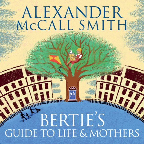 Bertie's Guide to Life and Mothers audiobook cover art